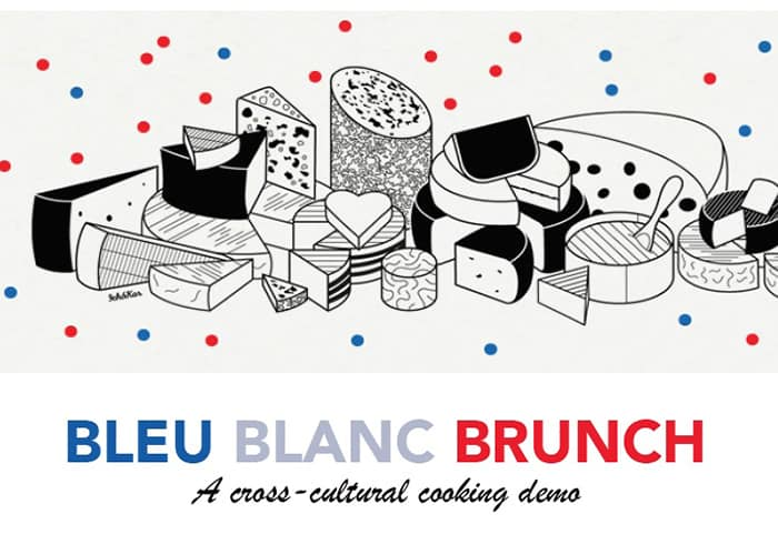 You're Invited! Bleu Blanc Brunch: A Cross-Cultural Cooking Demo