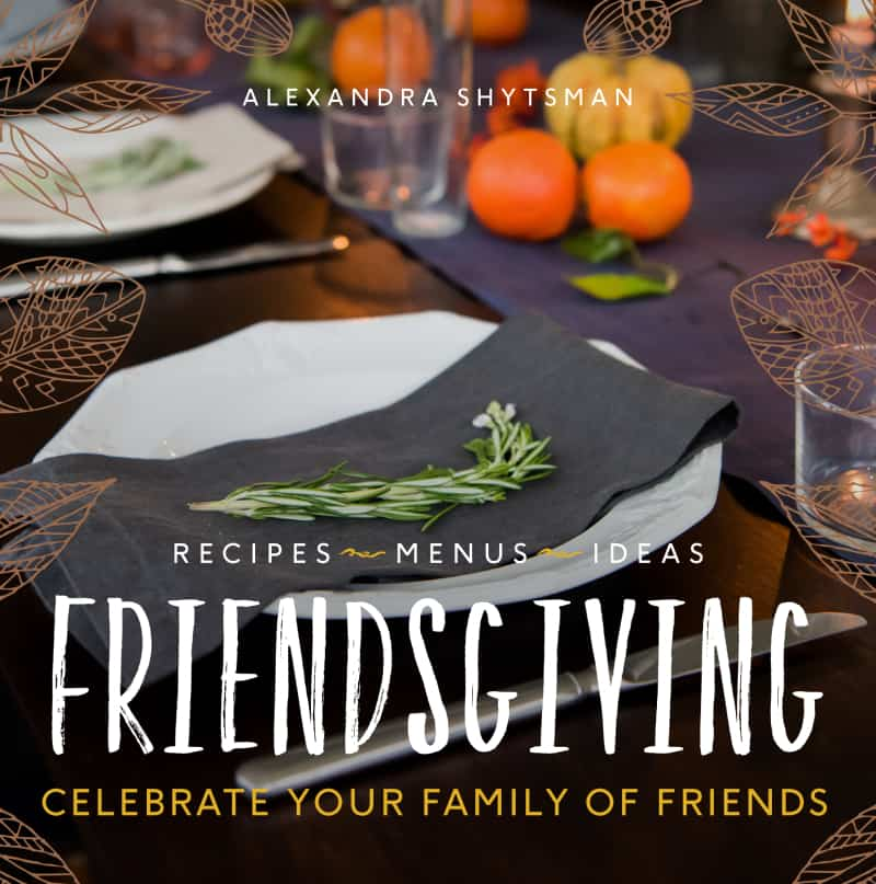 Friendsgiving, a cookbook by Alexandra Shytsman